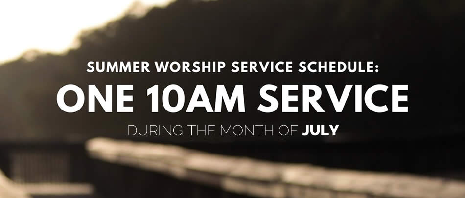 Mark you calendars! Our 9a and 11a services will combine for ONE 10a service in July!