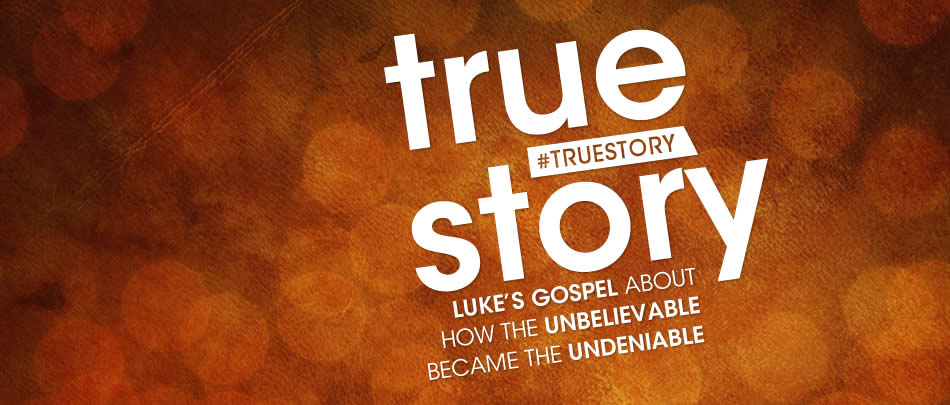 CURRENT SERIES: A series in Luke's Gospel about how the unbelievable became the undeniable.